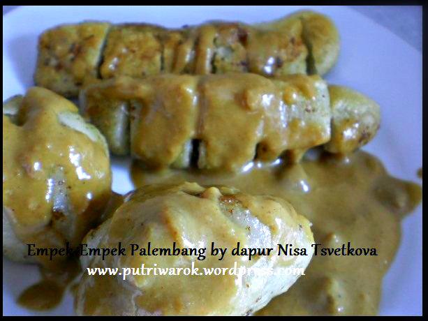 Empek-Empek Palembang dgn Saus Kacang by nisa tsvetkova